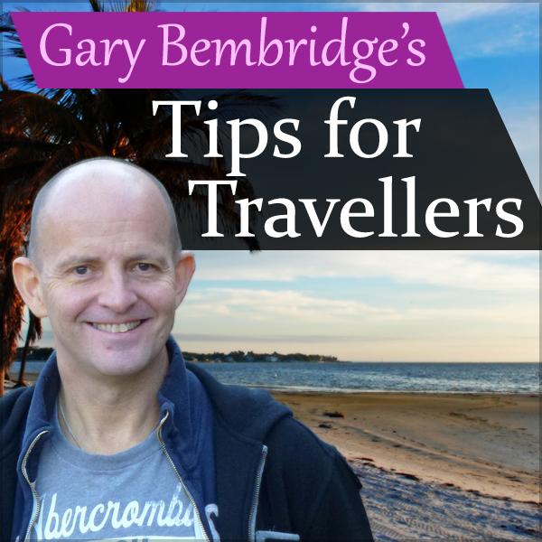 Gary Bembridge Tips for Travellers Podcast