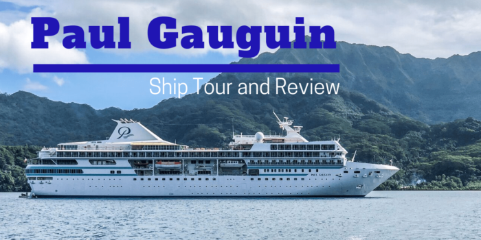 Paul Gauguin Cruise Ship Tour and Review